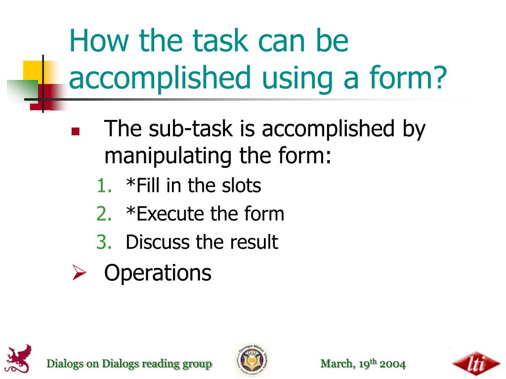 How the task can be accomplished using a form?