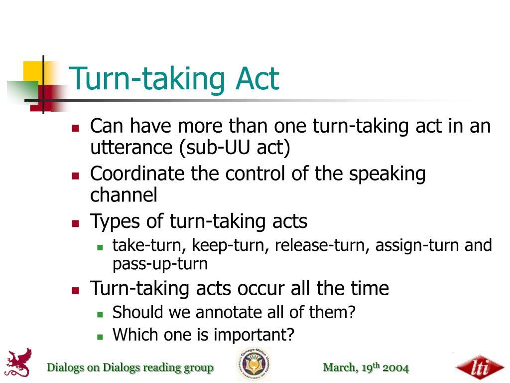 Turn-taking Act