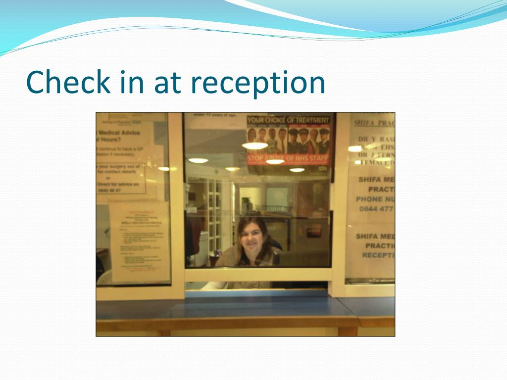 Check in at reception