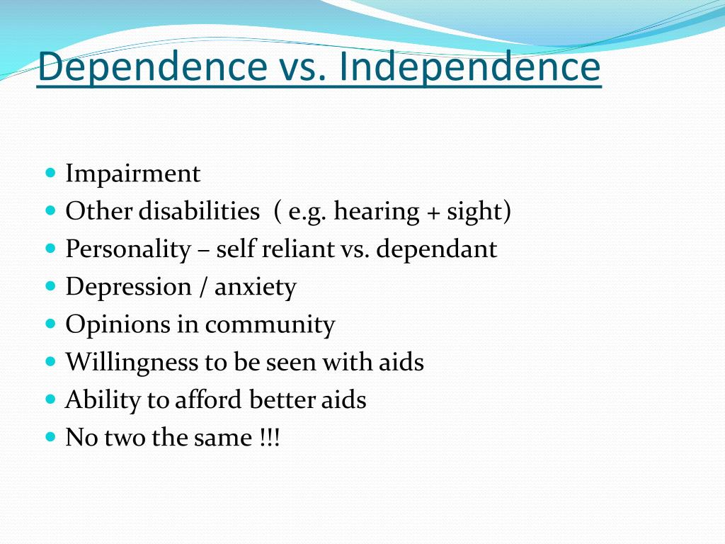Dependence vs. Independence