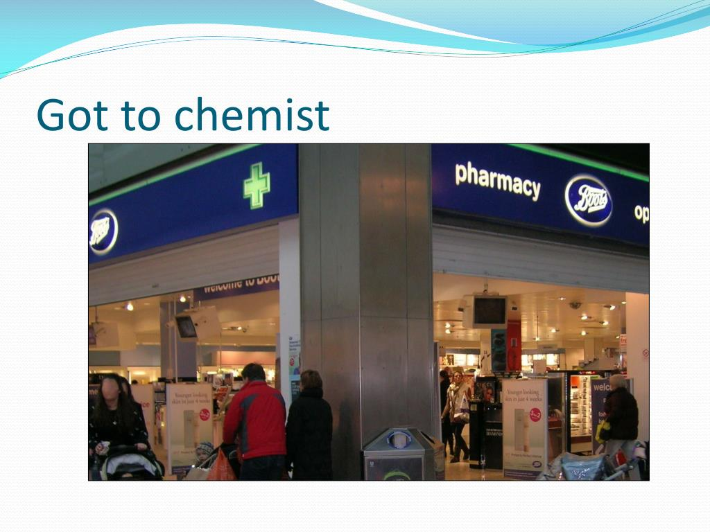 Got to chemist