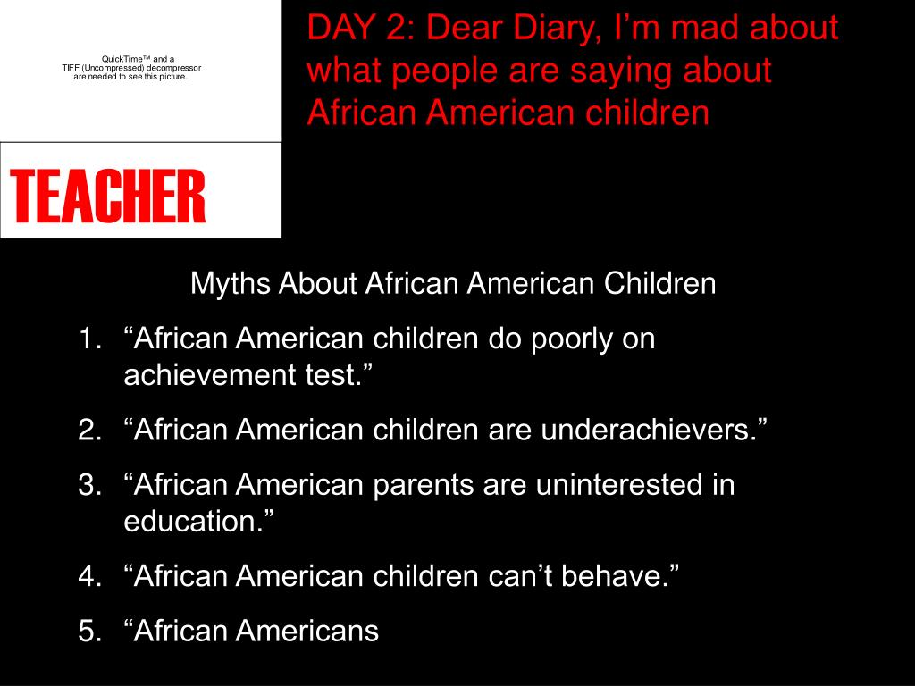 DAY 2: Dear Diary, I'm mad about what people are saying about African American children