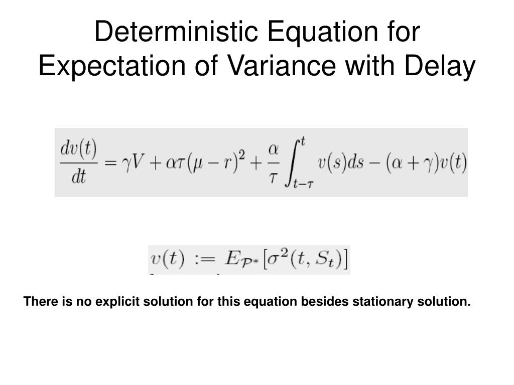 Deterministic Equation for Expectation of Variance with Delay