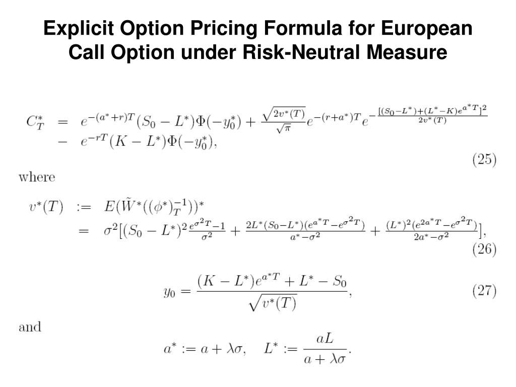 Explicit Option Pricing Formula for European Call Option under Risk-Neutral Measure