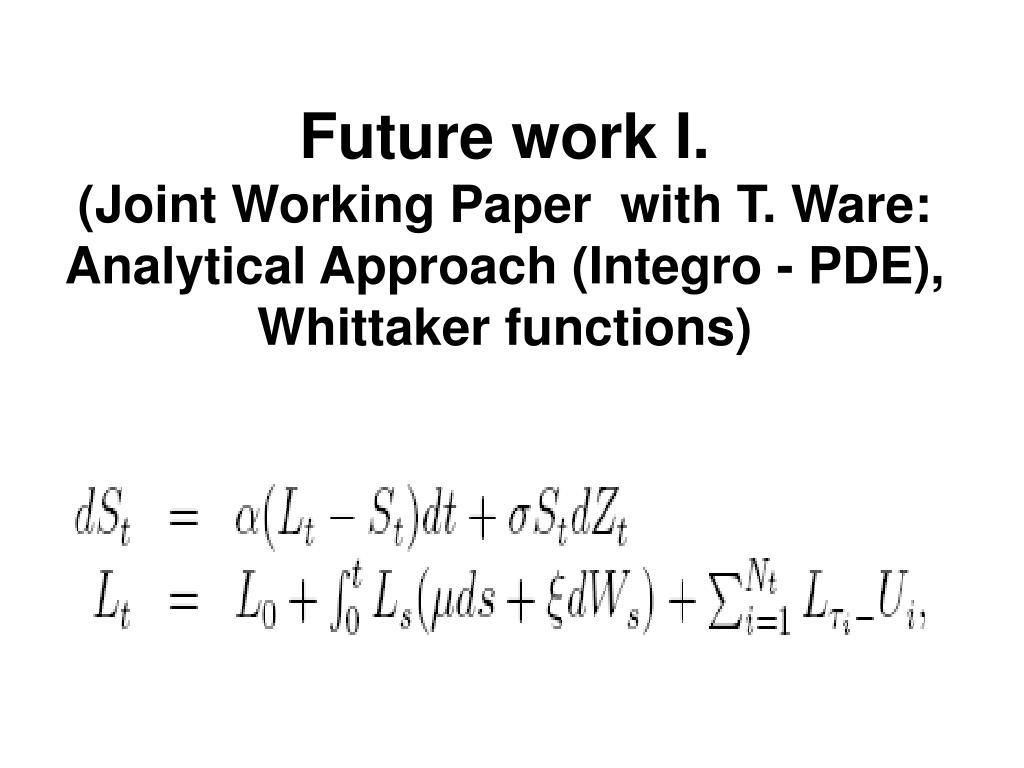 Future work I.