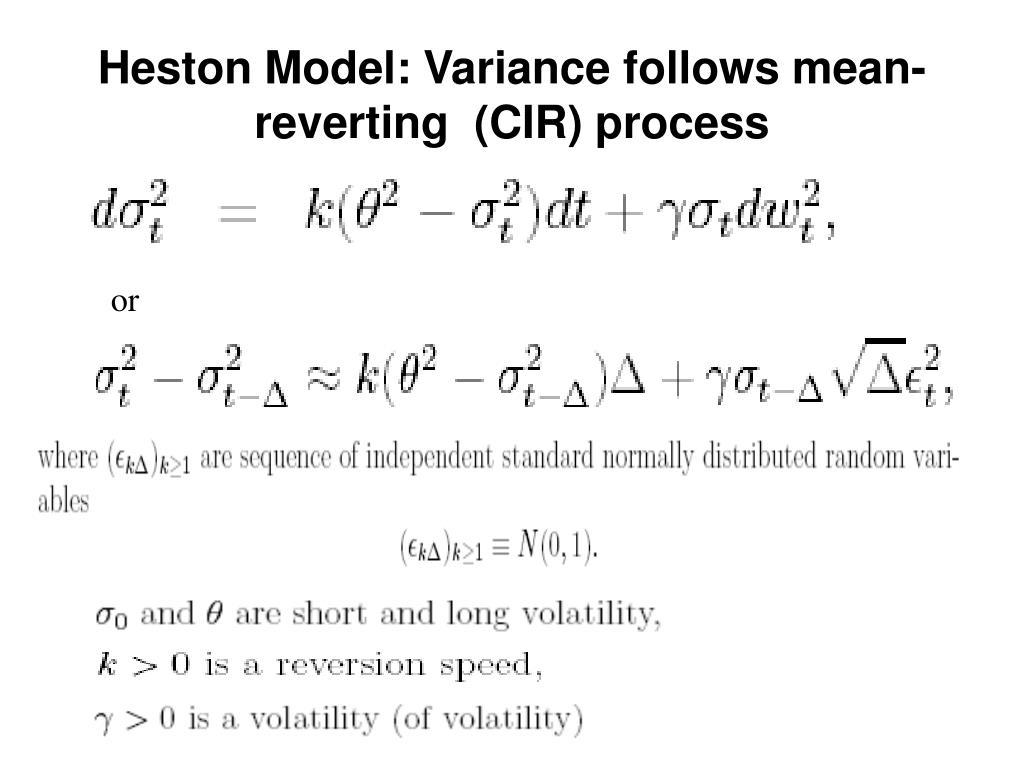 Heston Model: Variance follows mean-reverting  (CIR) process