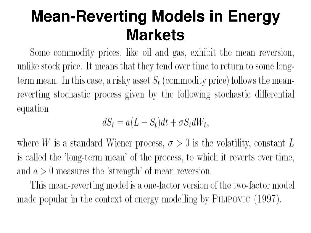 Mean-Reverting Models in Energy Markets