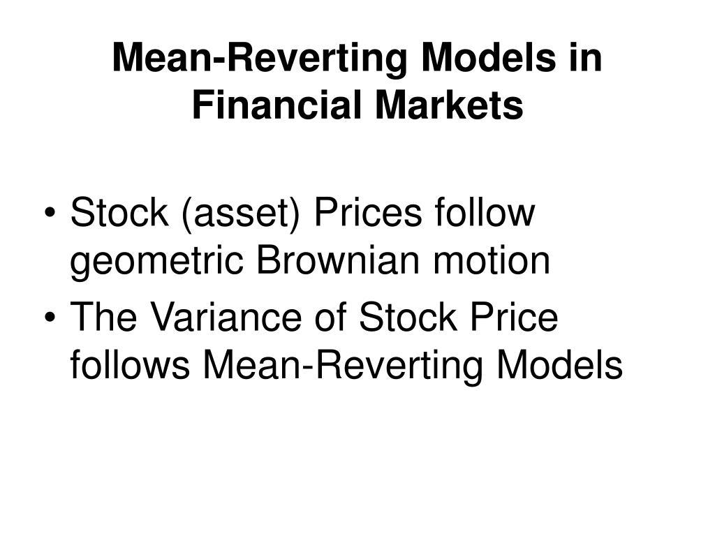 Mean-Reverting Models in Financial Markets