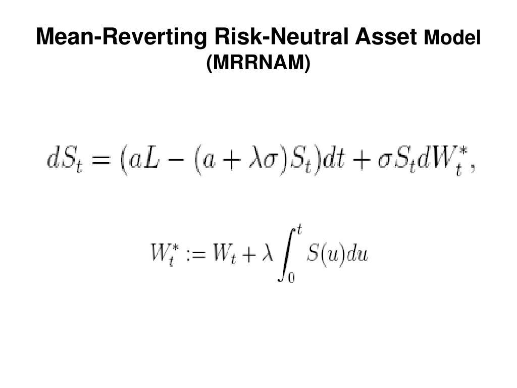 Mean-Reverting Risk-Neutral Asset
