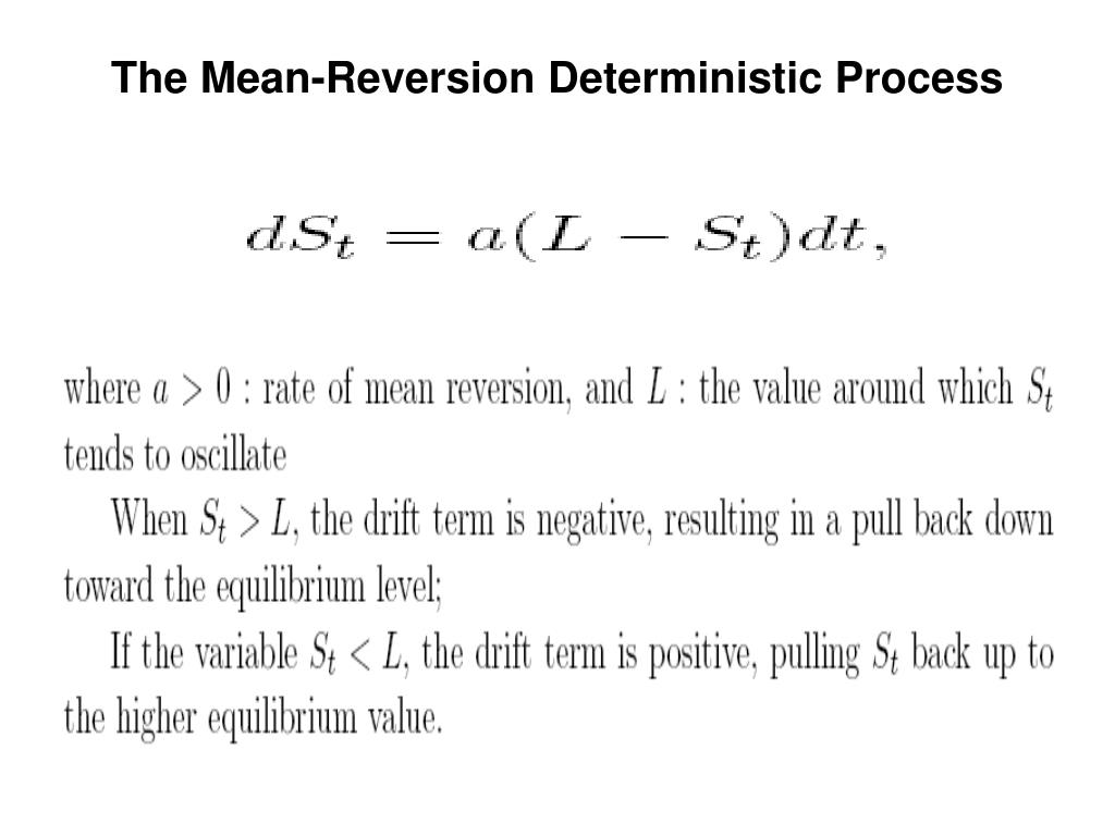 The Mean-Reversion Deterministic Process