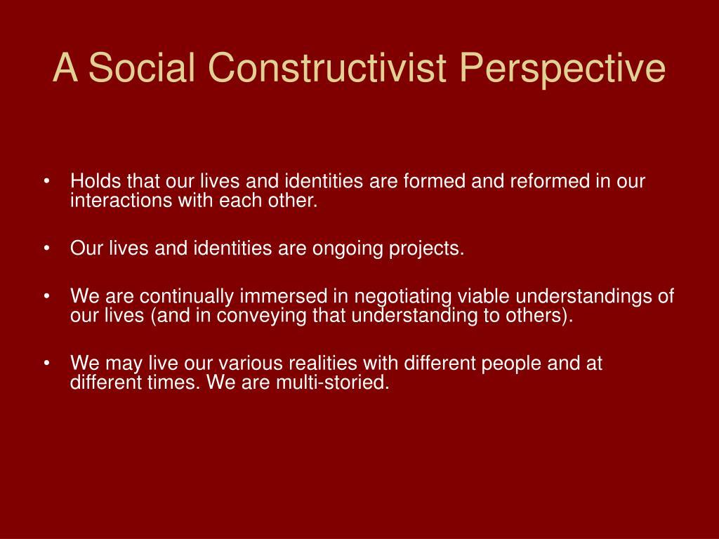 A Social Constructivist Perspective
