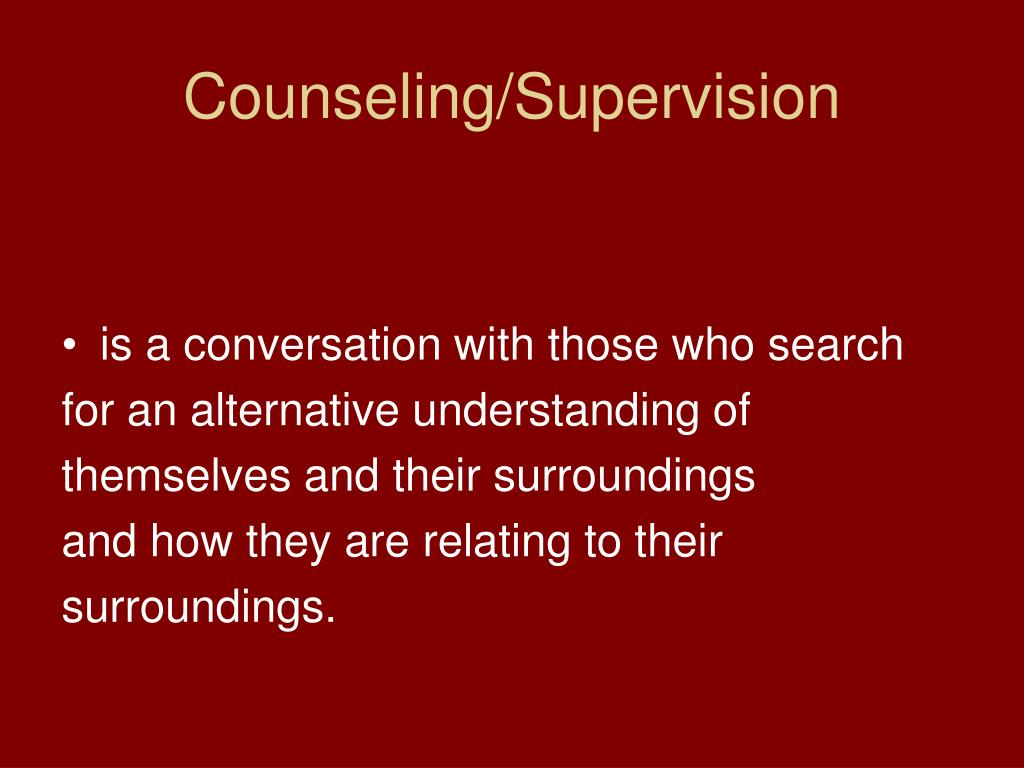 Counseling/Supervision