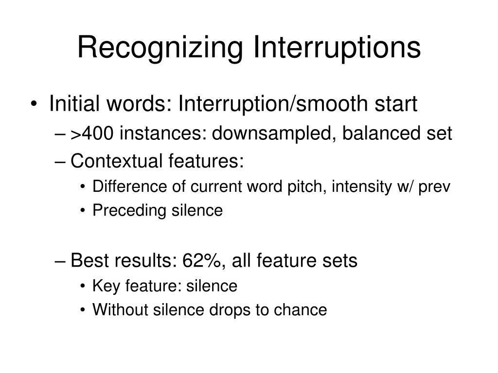 Recognizing Interruptions