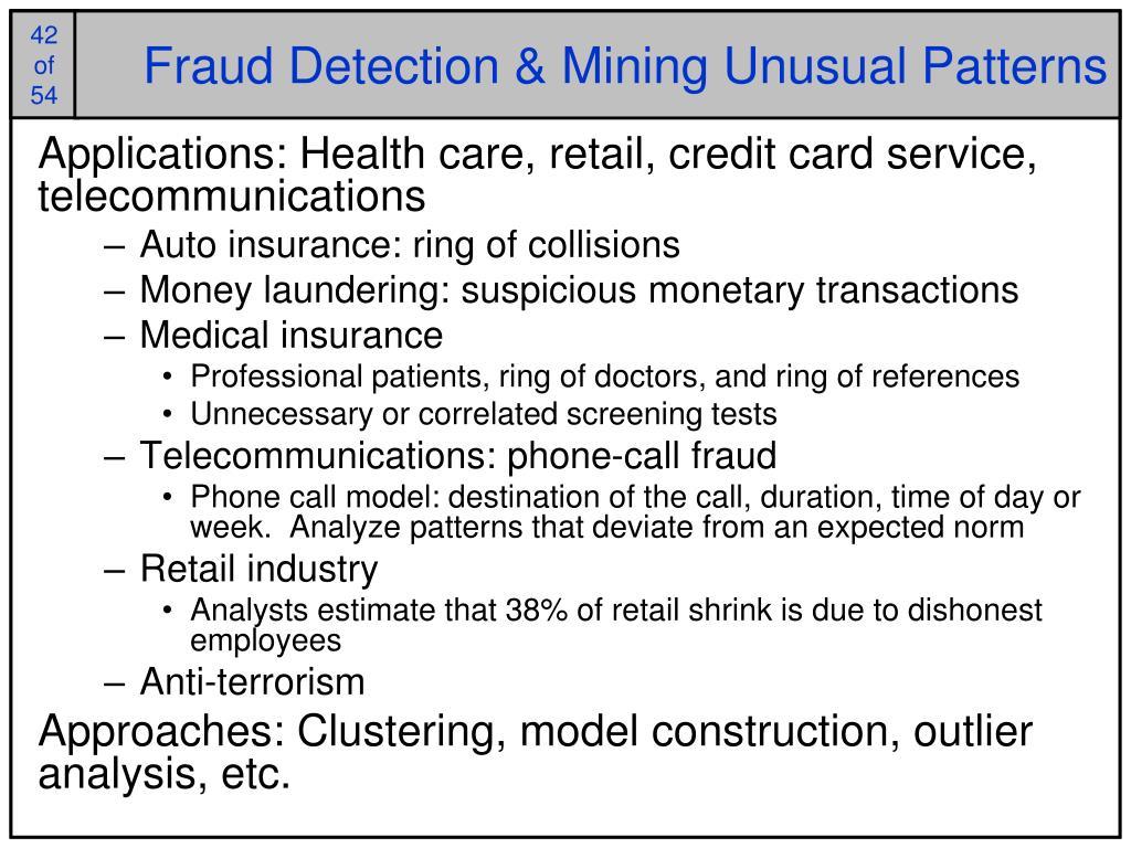 Fraud Detection & Mining Unusual Patterns