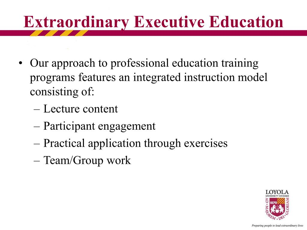 Our approach to professional education training programs features an integrated instruction model consisting of: