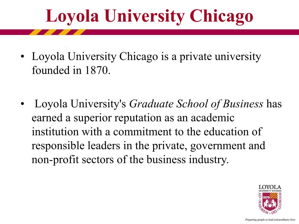 Loyola University Chicago is a private university founded in 1870.