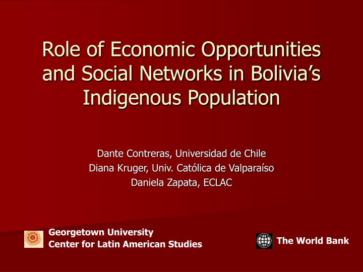 Role of economic opportunities and social networks in bolivia s indigenous population