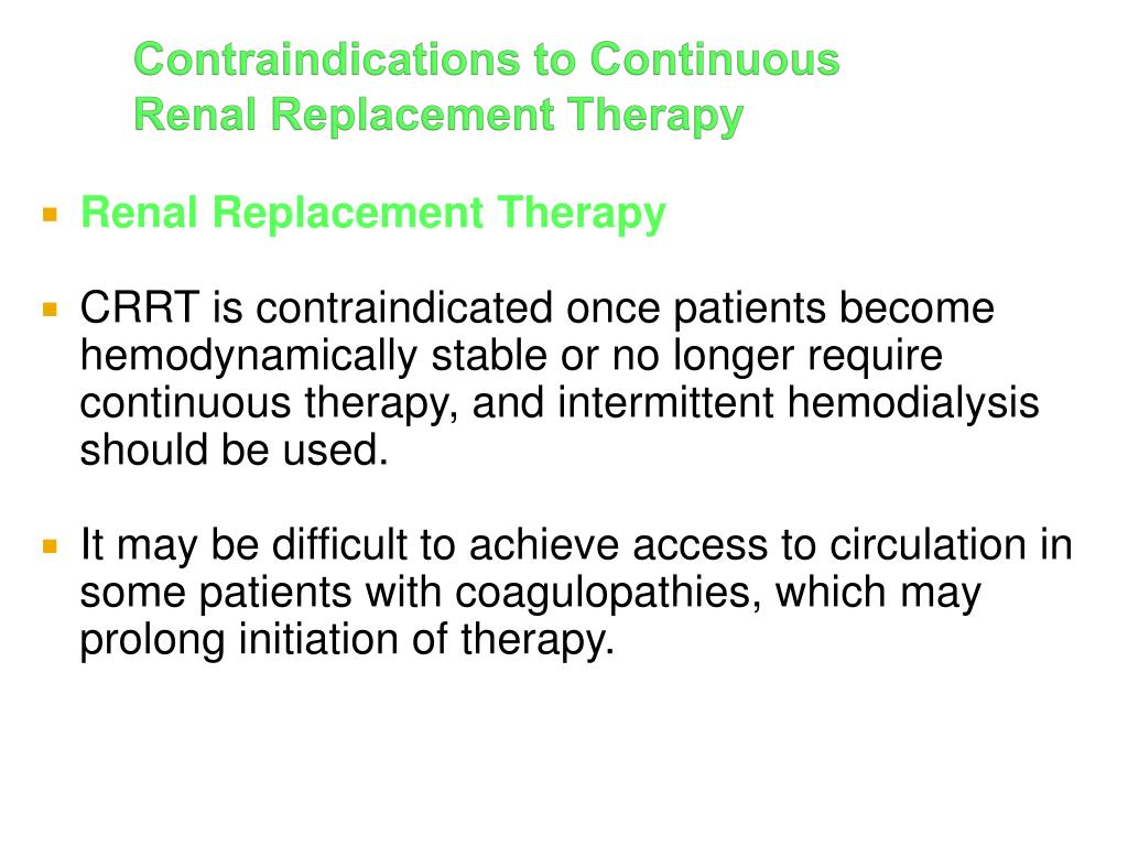 Contraindications to Continuous