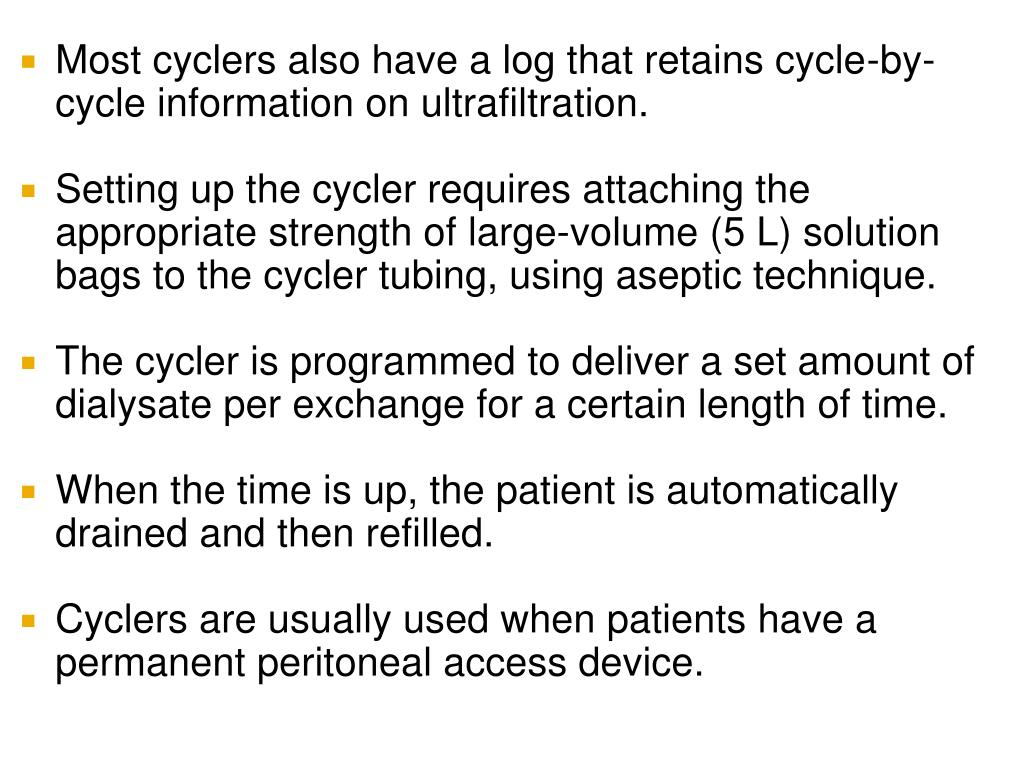 Most cyclers also have a log that retains cycle-by-cycle information on ultrafiltration.