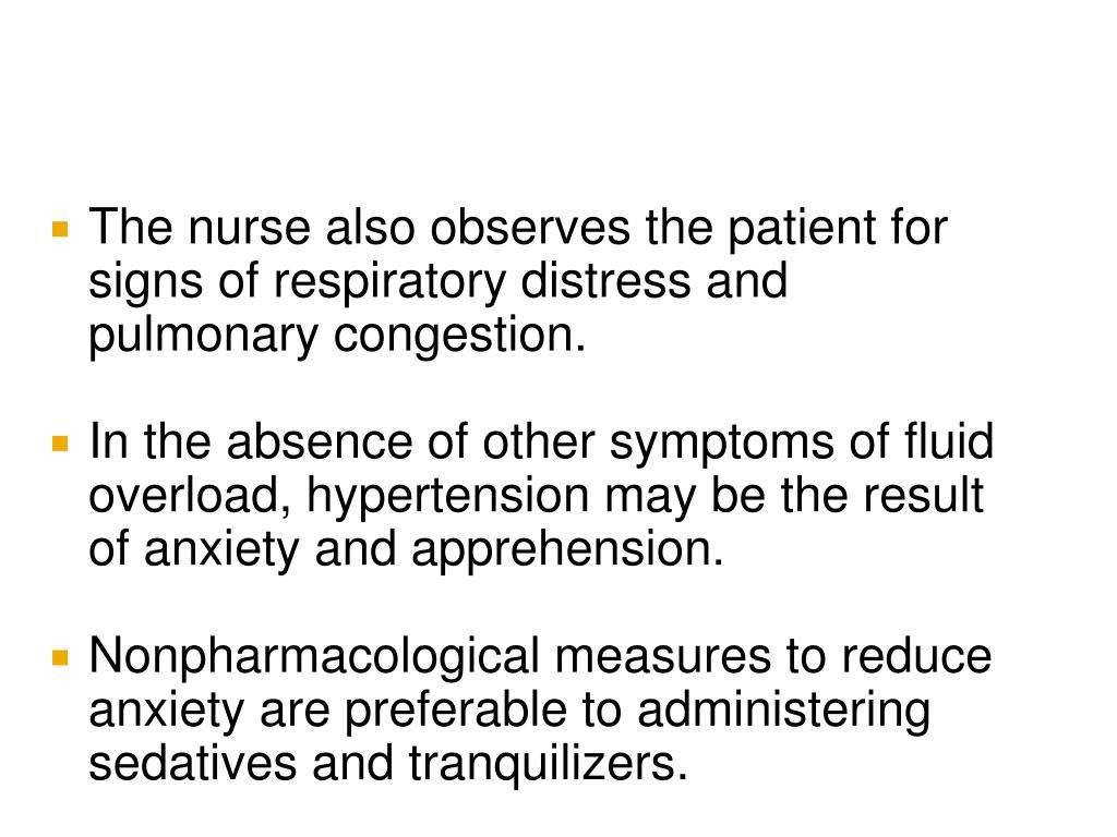 The nurse also observes the patient for signs of respiratory distress and pulmonary congestion.
