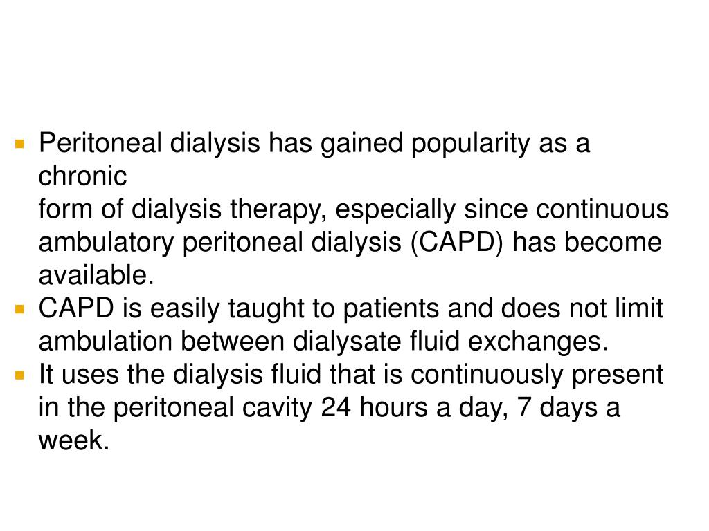 Peritoneal dialysis has gained popularity as a chronic