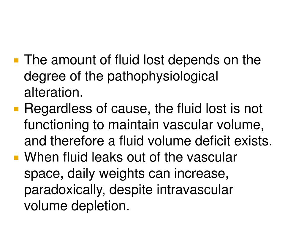 The amount of fluid lost depends on the degree of the pathophysiological alteration.
