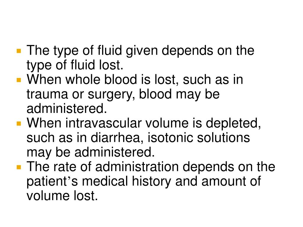The type of fluid given depends on the type of fluid lost.