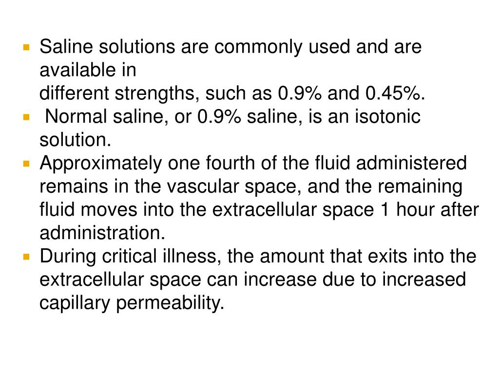 Saline solutions are commonly used and are available in