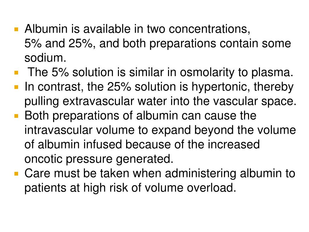 Albumin is available in two concentrations,