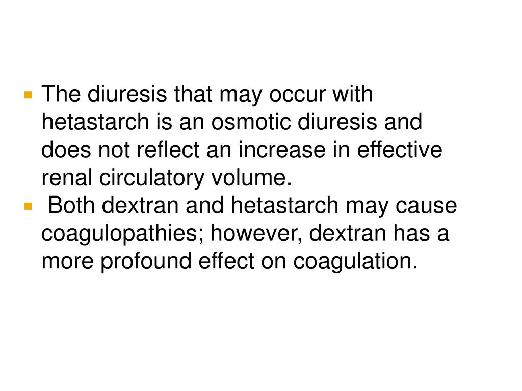 The diuresis that may occur with hetastarch is an osmotic diuresis and does not reflect an increase in effective renal circulatory volume.