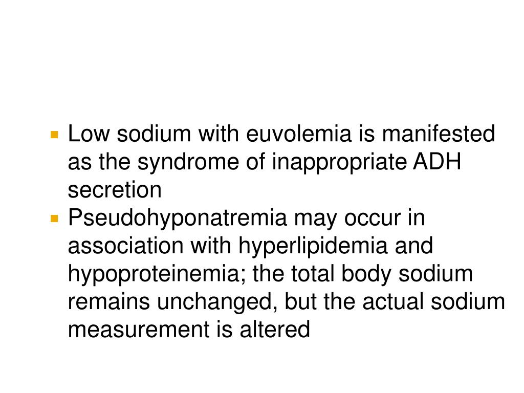 Low sodium with euvolemia is manifested as the syndrome of inappropriate ADH secretion
