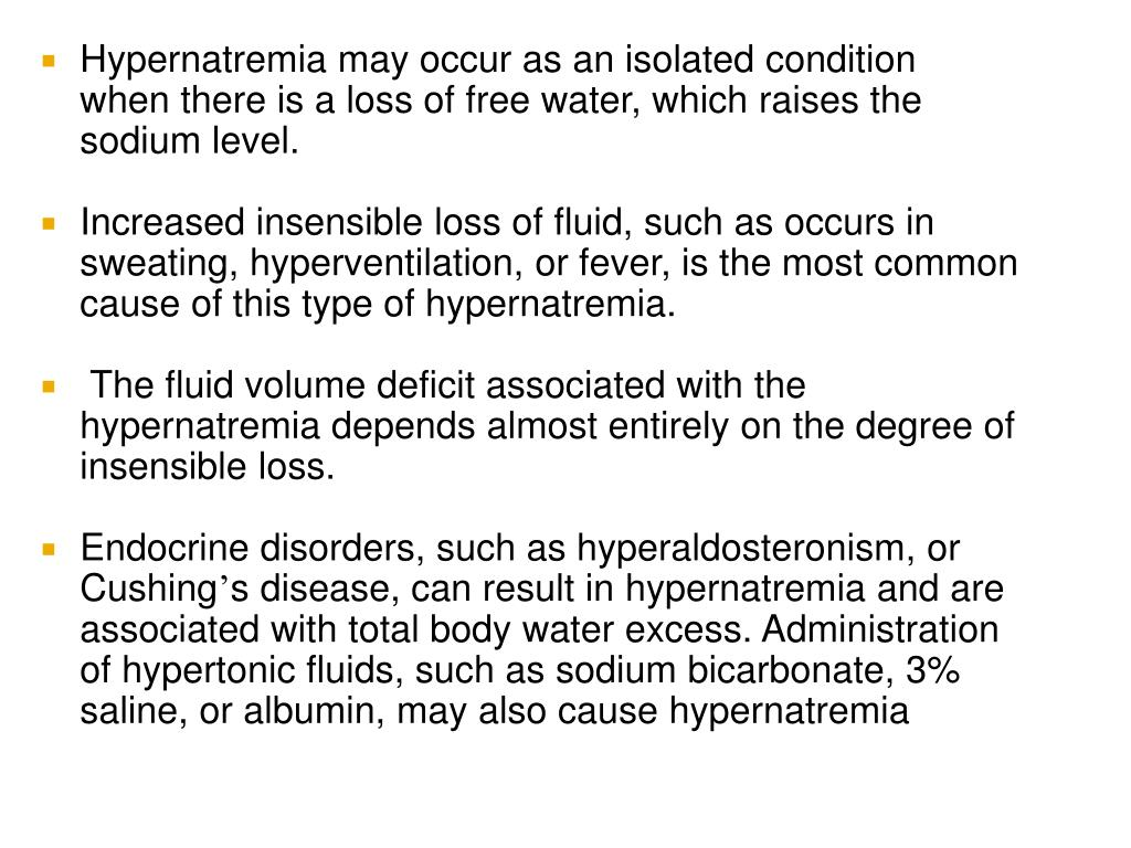 Hypernatremia may occur as an isolated condition