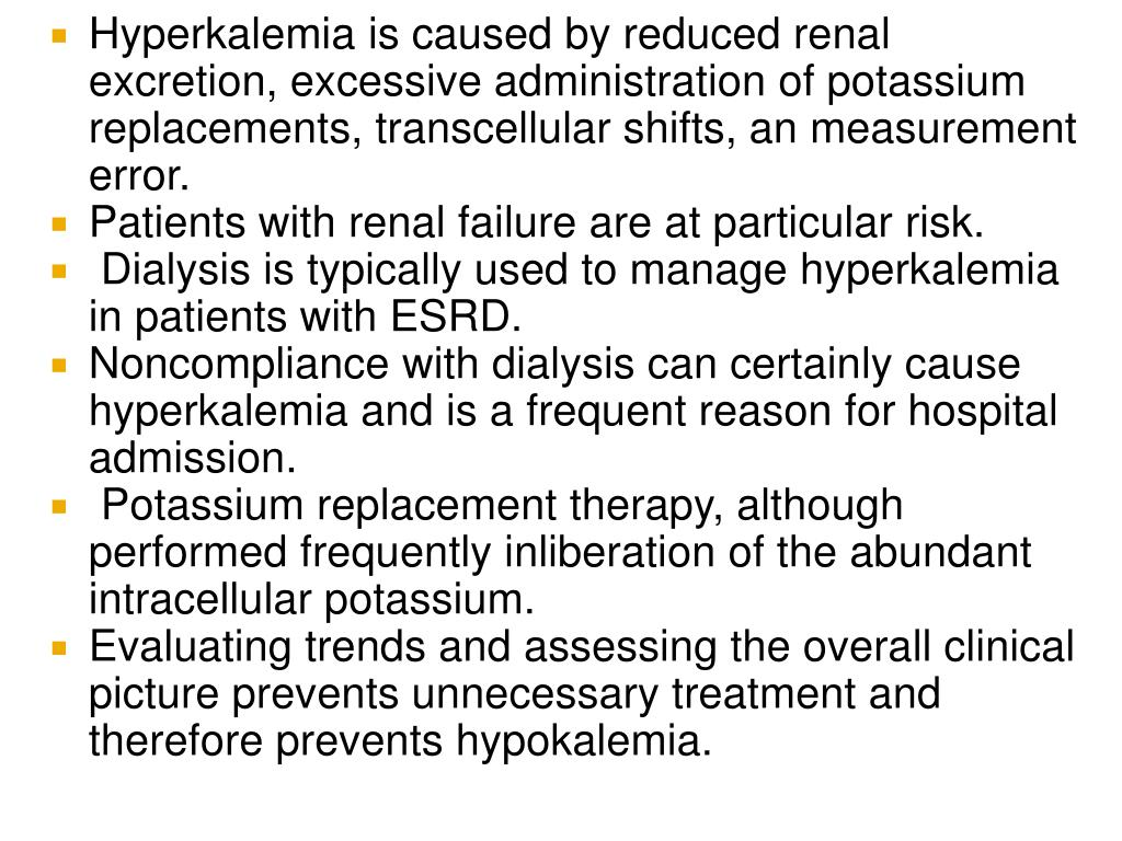 Hyperkalemia is caused by reduced renal excretion, excessive administration of potassium replacements, transcellular shifts, an measurement error.