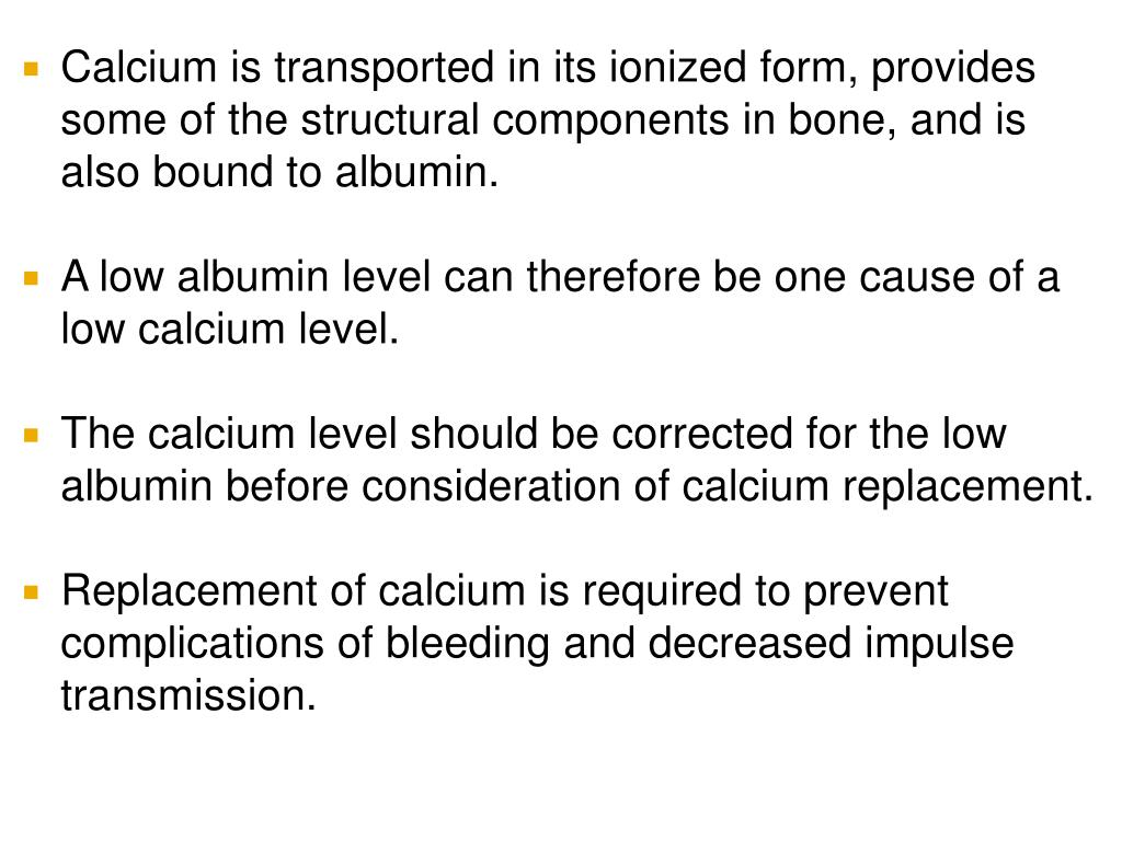 Calcium is transported in its ionized form, provides