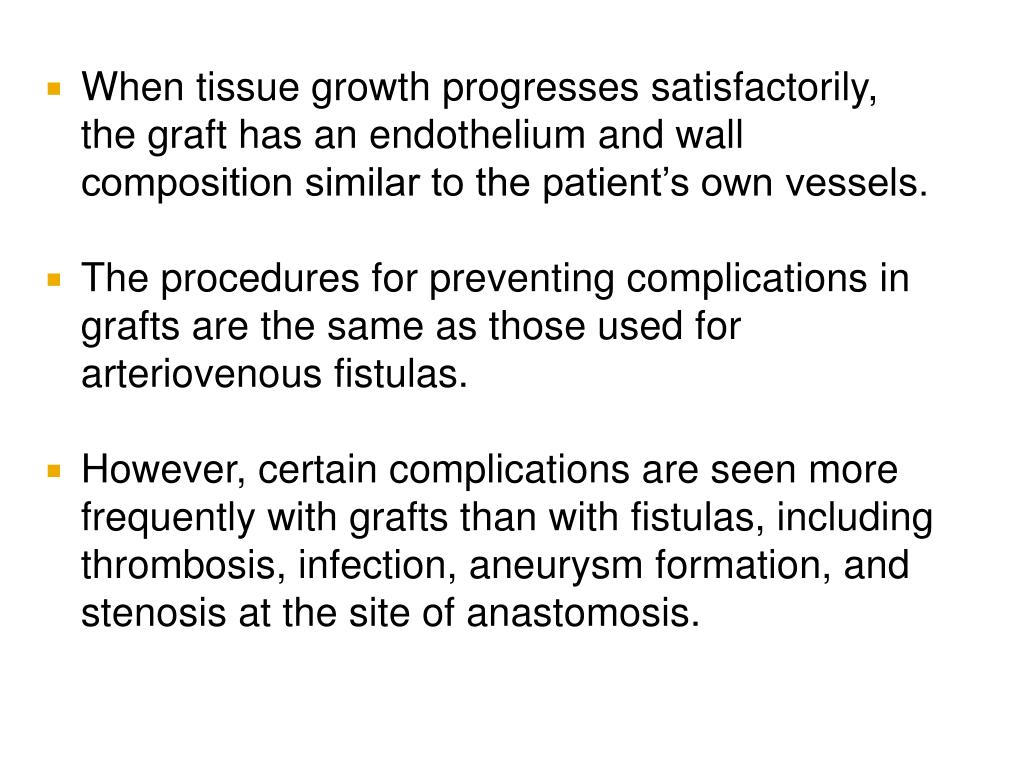 When tissue growth progresses satisfactorily, the graft has an endothelium and wall composition similar to the patient's own vessels.