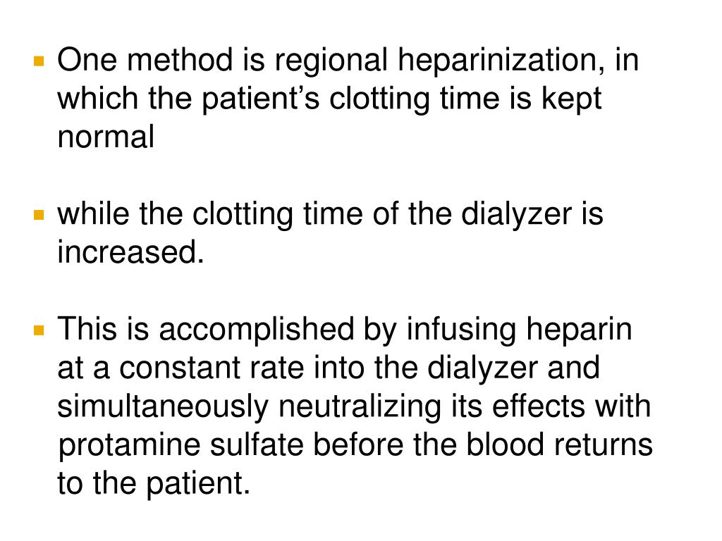 One method is regional heparinization, in which the patient's clotting time is kept normal