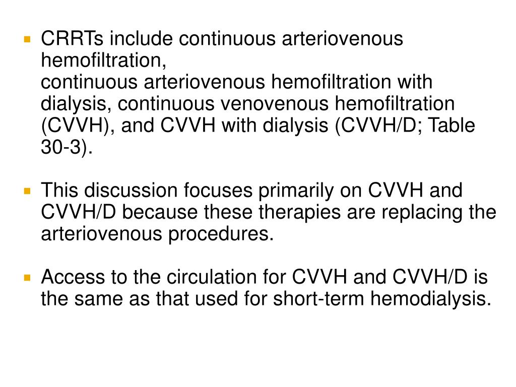 CRRTs include continuous arteriovenous hemofiltration,