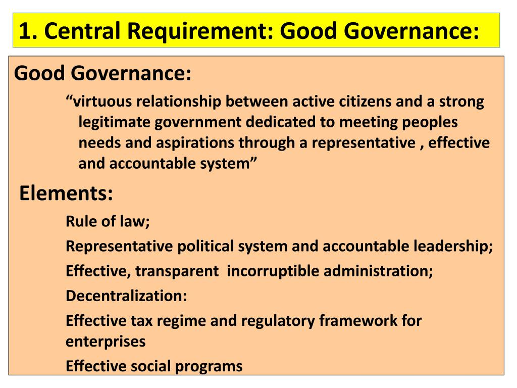 1. Central Requirement: Good Governance: