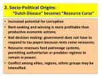 2 socio political origins dutch disease becomes resource curse