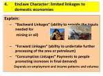 4 enclave character limited linkages to domestic economies