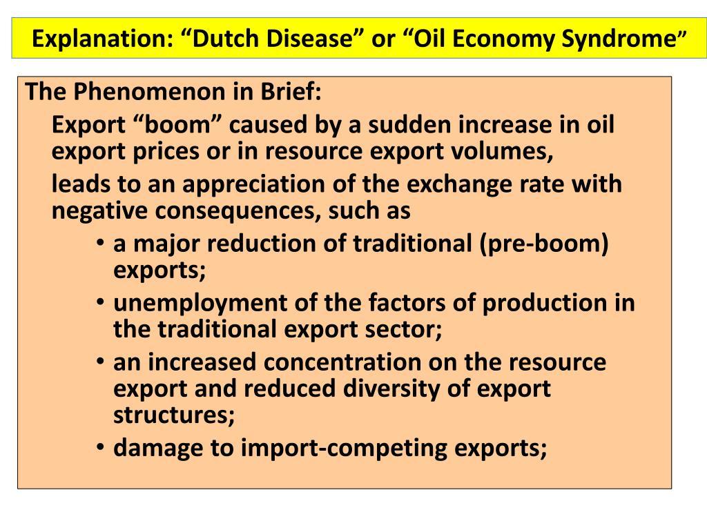 """Explanation: """"Dutch Disease"""" or """"Oil Economy Syndrome"""