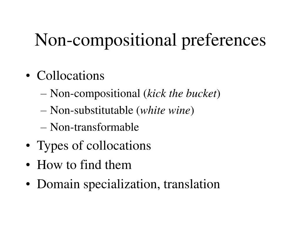 Non-compositional preferences