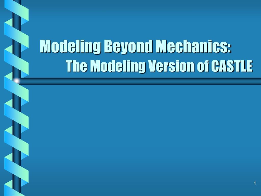 Modeling Beyond Mechanics: