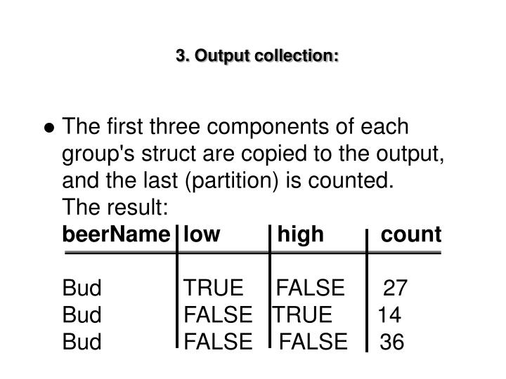 3. Output collection: