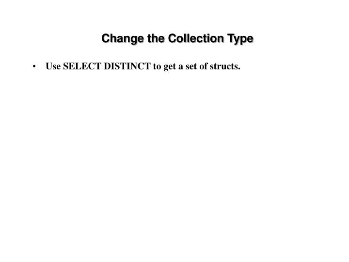 Change the Collection Type