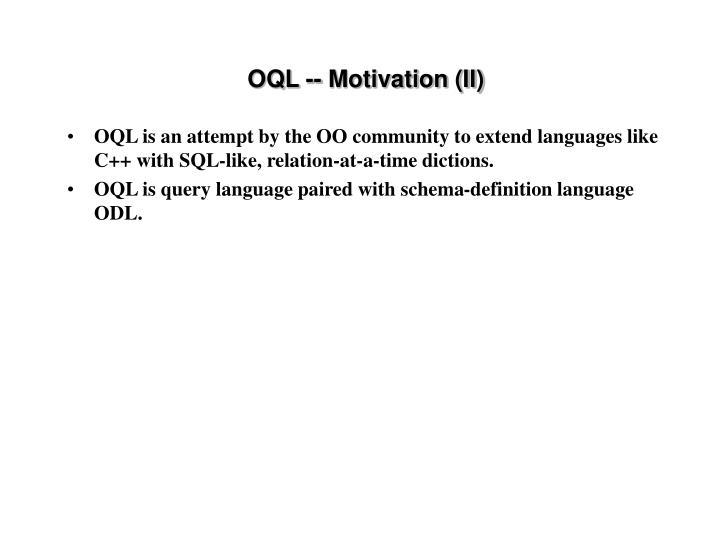 OQL -- Motivation (II)