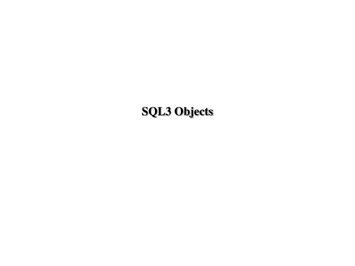 SQL3 Objects