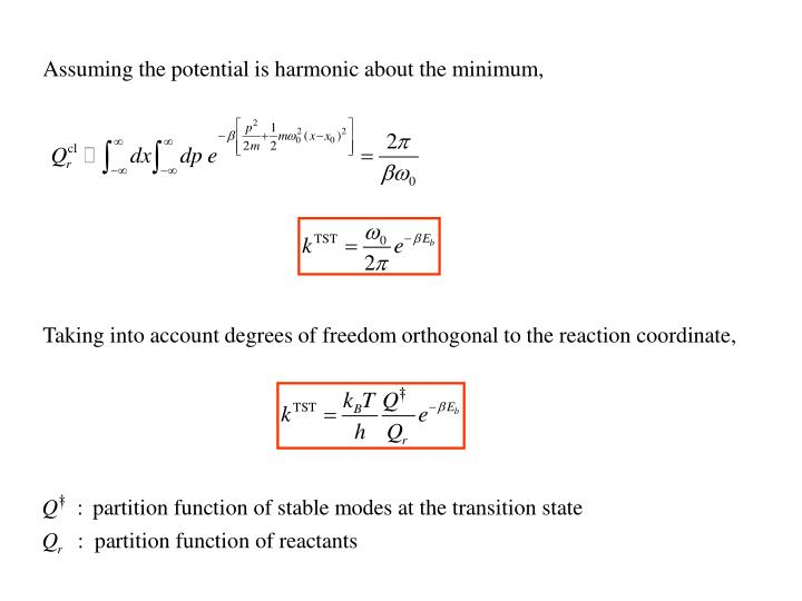 Assuming the potential is harmonic about the minimum,