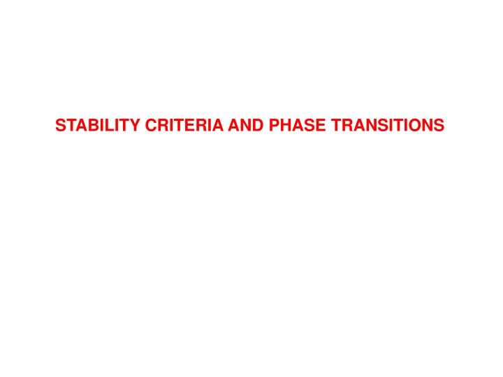 STABILITY CRITERIA AND PHASE TRANSITIONS