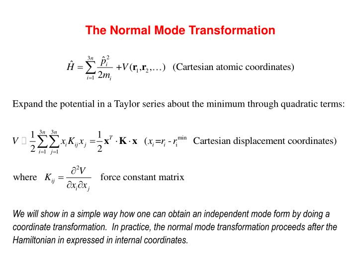 The Normal Mode Transformation
